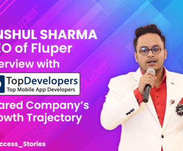 Mr. Anshul Sharma, Fluper's CEO, Interviewed by TopDevelopers